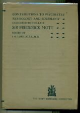 DEDICATED TO THE LATE SIR FREDERICK MOTT Contributions Psychiatry Neurology 1929