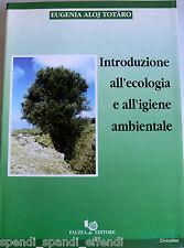 EUGENIA ALOJ TOTARO INTRODUZIONE ALL'ECOLOGIA E ALL'IGIENE AMBIENTALE FALZEA '99