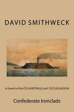 In Search of the CSS HUNTSVILLE and CSS TUSCALOOSA : Confederate Ironclads by...