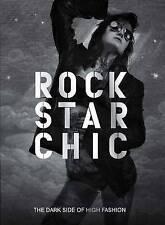 Rock Star Chic: The Dark Side of High Fashion by Patrice Farameh, Susanne...