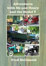 Adventures with Me & Henry & the Model T Book~Ford Model T Restorations~NEW 2017