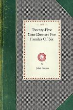 Cooking in America: Twenty-Five Cent Dinners for Familes of Six by Juliet...