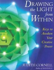 Drawing the Light from Within : Keys to Awaken Your Creative Power by Judith Cor