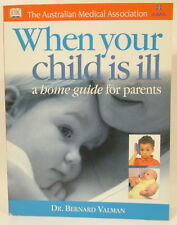 Dr Bernard Valman - When Your Child is Ill - PB