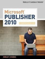 Microsoft Publisher 2010: Comprehensive SAM 2010 Compatible Products