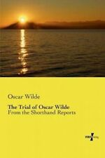 The Trial of Oscar Wilde: From the Shorthand Reports by Wilde, Oscar -Paperback