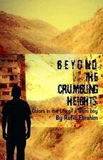 Beyond the Crumbling Heights: By MR Rafiq Ebrahim