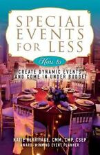 Special Events for Less : How to Create Dynamic Events and Come in under...