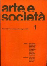 ARTE E SOCIETA'. Anno IV, N 1 (nuova serie), apile/maggio 1975