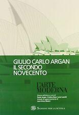 9788838346002 L'arte moderna. Il secondo Novecento - Giulio C. Argan