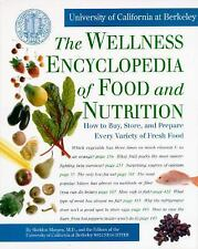 The Wellness Encyclopedia of Food and Nutrition: How to Buy, Store, and...