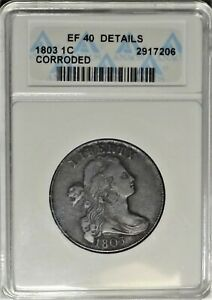 1803 1c ANACS EF 40 Details Extremely Fine XF Draped Bust Large Cent Type Coin