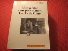 CAI HUA: Une société sans père ni mari: les Na de Chine