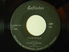 Tilfer Chastain+Jubileers 45 House Of Blue / You Hold My~VG+bop a-side Wisconsin