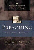Preaching : How to Preach Biblically, Hardcover by MacArthur, John, Brand New...