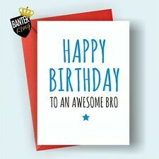 B25 HAPPY BIRTHDAY GREETINGS CARD RUDE FUNNY ADULT CHEEKY AWESOME BRO BROTHER