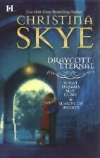 Draycott Eternal : What Dreams May Come and Season of Wishes by Skye, Christina