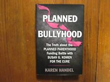 "KAREN  HANDEL  Signed  Book(""PLANNED  BULLYHOOD""-2012  First  Edition  Hardback)"