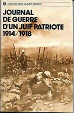 JOURNAL DE GUERRE D'UN JUIF PATRIOTE 1914/1918 - GUERRE 14-18 b
