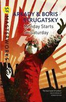 Monday Starts on Saturday (S.F. MASTERWORKS) by Strugatsky, Boris Book The Fast