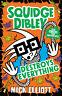 Squidge Dibley Destroys Everything ' Elliott, Mick