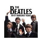 The Beatles 50 Fabulous Années de Robert Rodriguez (2016, Livre poche, Anglais)