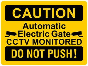 CAUTION Automatic Electric Gate Do Not Push CCTV Monitored Sign 15cm x 20cm