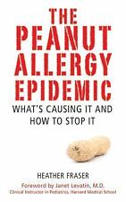 The Peanut Allergy Epidemic: What's Causing It and How to Stop It-ExLibrary