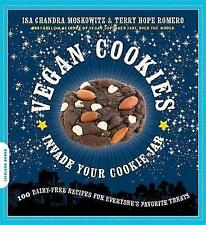 Vegan Cookies Invade Your Cookie Jar: 100 Dairy-Free Recipes for Everyone's Favo