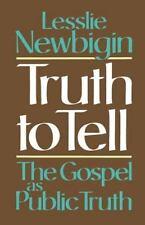 Truth to Tell: The Gospel as Public Truth (Osterhaven Lecture), , Newbigin, Mr.