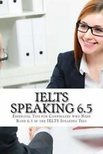 IELTS Speaking 6. 5 : Essential Tips for Candidates Who Need Band 6. 5 in the...