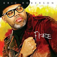 ERIC ROBERSON - FIRE   CD NEW