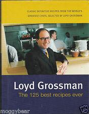 The 125 Best Recipes Ever Cookbook  by Loyd Grossman  (Hardback, 1998)