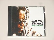Sam T.N. And The Mass - CD - Who To Trust - Tuff Gong - 2005 - Jamaica
