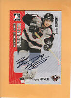 2005 06 ITG HEROES & PROSPECTS AUTO # A-BD BRODIE DUPONT CALGARY HITMEN/ RANGERS