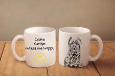 """Cane Corso - ceramic cup, mug """"Makes Me Happy"""", CA"""