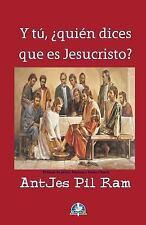 Y Tú, ¿quién Dices Que Es Jesucristo? by AntJes Pil Ram (2016, Paperback)