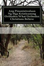 Ang Pinaniniwalaan Ng Mga Kristiyanong Orthodox/What Orthodox Christians...