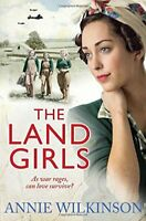 The Land Girls By Annie Wilkinson