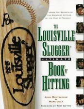 The Louisville Slugger Ultimate Book of Hitting, John Monteleone, Mark Gola, Goo