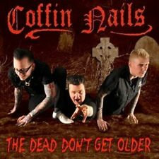 THE COFFIN NAILS - THE DEAD DON'T GET OLDER USED - VERY GOOD CD