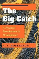 The Big Catch: A Practical Introduction To Development, Robertson, A. F., Very G