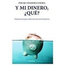 Y mi dinero, que? (Spanish Edition) (No Ficcion Divulgacion)