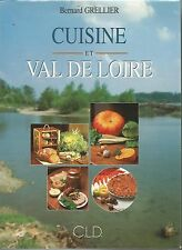 CUISINE ET VAL DE LOIRE Bernard GRELLIER 1996