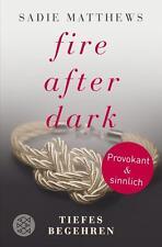 Fire after Dark (2) - Tiefes Begehren von Sadie Matthews UNGELESEN