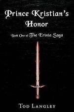 NEW Prince Kristian's Honor: Book One of The Erinia Saga by Tod Langley