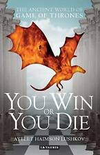 You Win or You DieThe Ancient World of Game of Thrones; Paperback Book