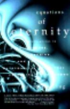 Equations of Eternity : Speculations on Consciousness, Meaning and the...