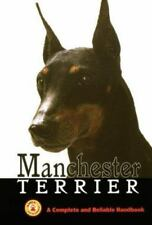 Manchester Terrier: A Complete & Reliable Handbook Shane, Phil Hardcover Book Go