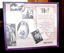 """I Do!"" Courtship, Love and Marriage on the American Frontier (SC 1996 1st 1st)"